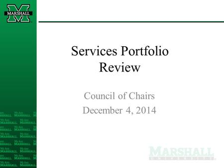 Services Portfolio Review Council of Chairs December 4, 2014.