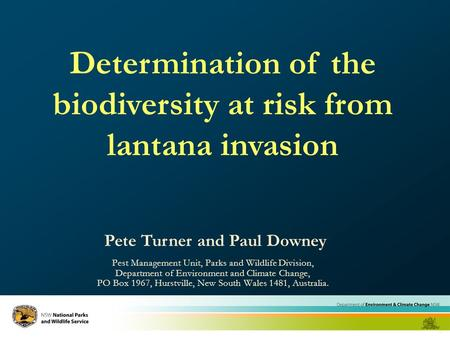 1 Determination of the biodiversity at risk from lantana invasion Pest Management Unit, Parks and Wildlife Division, Department of Environment and Climate.