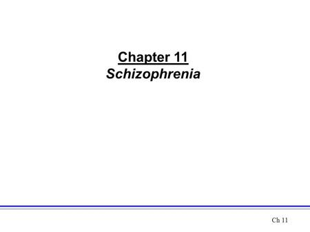 Chapter 11 Schizophrenia