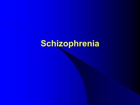Schizophrenia. History of Schizophrenia Diagnosis Emil Kraepelin (1856-1926): dementia praecox Eugen Bleuler (1857-1939): schizophrenia The Broadened.