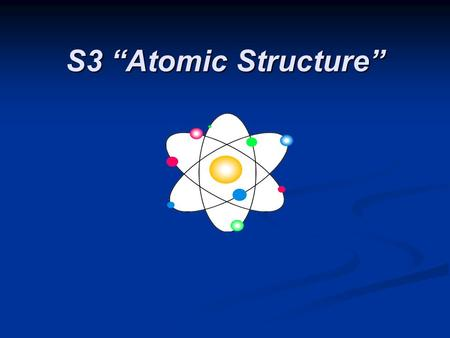 "S3 ""Atomic Structure"". Defining the Atom OBJECTIVES: OBJECTIVES: Describe Democritus's ideas about atoms. Describe Democritus's ideas about atoms."