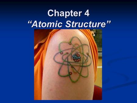 "Chapter 4 ""Atomic Structure"". Section 4.1 Defining the Atom Greek philosopher Democritus Greek philosopher Democritus (460 B.C. – 370 B.C.) suggested."