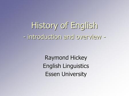 <strong>History</strong> of English - introduction and overview -