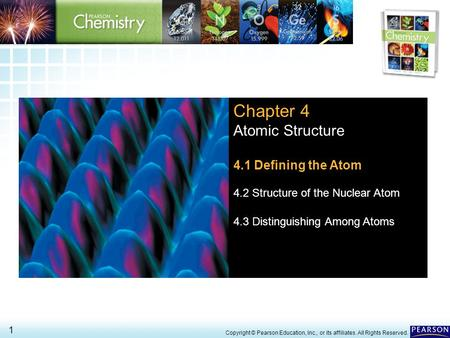 <strong>Chapter</strong> 4 Atomic Structure 4.1 Defining the Atom