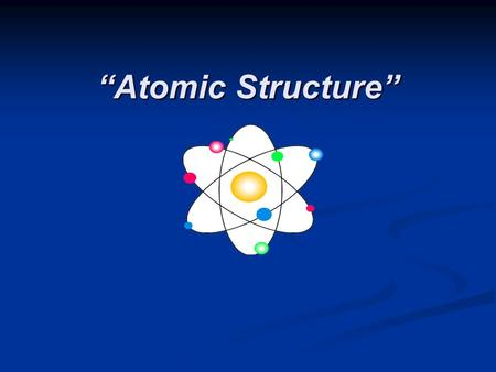 """Atomic Structure"". The Greek philosopher Democritus (460 B.C. – 370 B.C.) The Greek philosopher Democritus (460 B.C. – 370 B.C.) He believed that atoms."