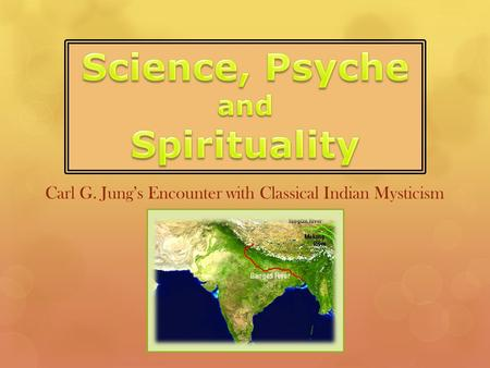 Carl G. Jung's Encounter with Classical Indian Mysticism.