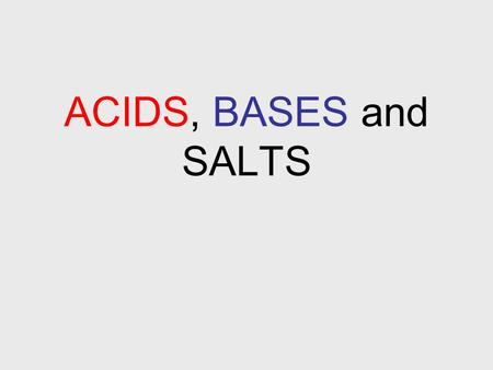 ACIDS, BASES and SALTS. My numbering system Slide title: A, B, C… - Points on a slide: 1, 2, 3, - How to find it on your note handout: A1, A2, B1, B2…