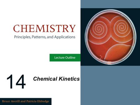14 Chemical Kinetics. Copyright © 2007 Pearson Education, Inc., publishing as Pearson Benjamin Cummings CHAPTER OBJECTIVES To understand the factors that.