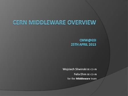 CERN Middleware OVERVIEW 25th april 2013