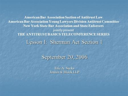 American Bar Association Section of Antitrust Law American Bar Association Young Lawyers Division Antitrust Committee New York State Bar Association and.