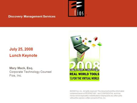 Discovery Management Services ©2008 Fios, Inc. All rights reserved. This document and the information contained herein is PROPRIETARY and CONFIDENTIAL.