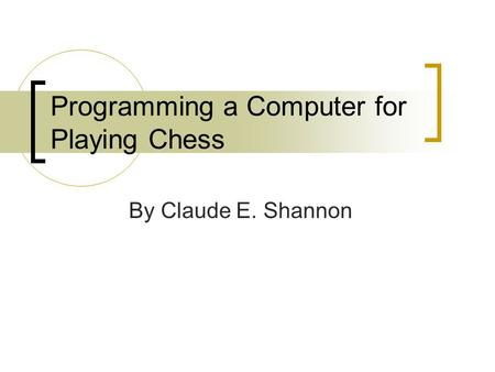 Programming a Computer for Playing Chess By Claude E. Shannon.
