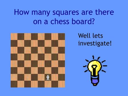 How many squares are there on a chess board?