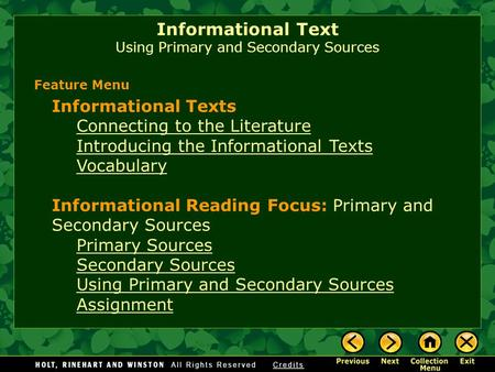 Informational Text Using Primary and Secondary Sources Informational Texts Connecting to the Literature Introducing the Informational Texts Vocabulary.