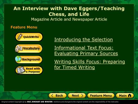 An Interview with Dave Eggers/Teaching Chess, and Life Magazine Article and Newspaper Article Introducing the Selection Informational Text Focus: Evaluating.