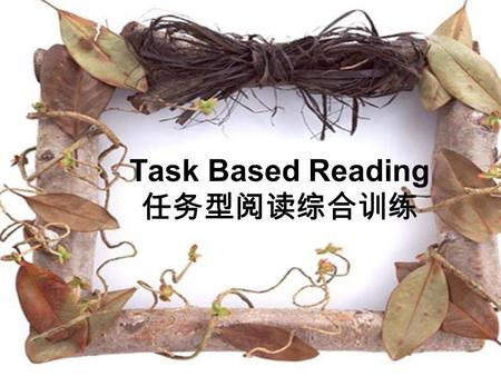 Task Based Reading 任务型阅读综合训练. A story about a Great king.