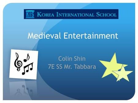 Medieval Entertainment Colin Shin 7E SS Mr. Tabbara.