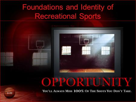 6-1 1-22 Foundations and Identity of Recreational Sports.