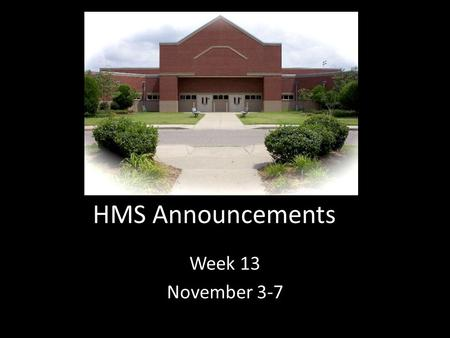 HMS Announcements Week 13 November 3-7. This week is A Lockers!