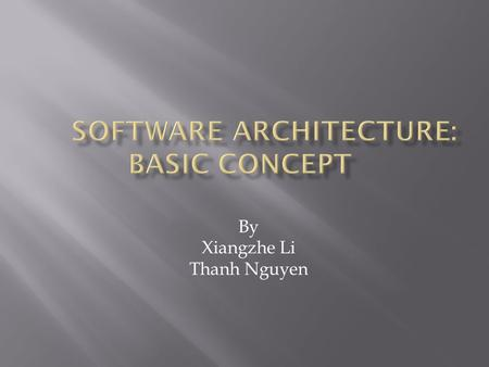 By Xiangzhe Li Thanh Nguyen.  Components and connectors are composed in a specific way in a given system's architecture to accomplish that system's objective.
