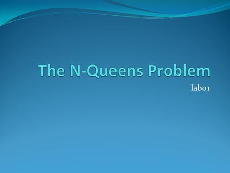 The N-Queens Problem lab01.