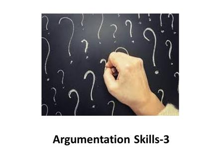 Argumentation Skills-3. Deductive Arguments-1 Differ from the sorts of non-deductive arguments that all uncertain in one way or another in which a large.