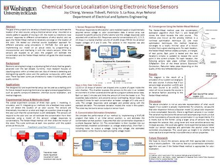 Chemical Source Localization Using Electronic Nose Sensors Joy Chiang, Vanessa Tidwell, Patricio S. La Rosa, Arye Nehorai Department of Electrical and.