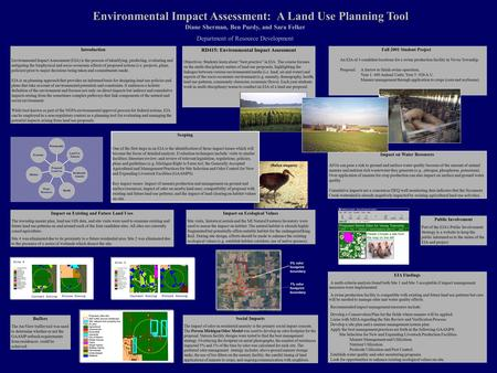 Environmental Impact Assessment: A Land Use Planning Tool Diane Sherman, Ben Purdy, and Sara Felker Department of Resource Development Introduction Environmental.