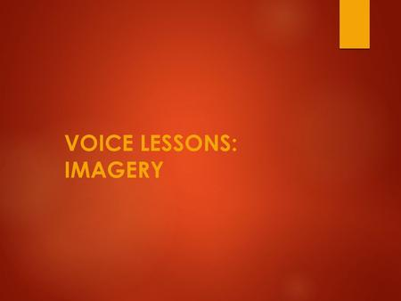 VOICE LESSONS: Imagery