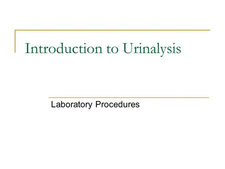 Introduction to Urinalysis