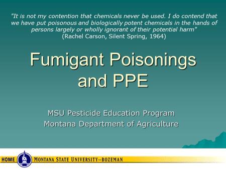 Fumigant Poisonings and PPE It is not my contention that chemicals never be used. I do contend that we have put poisonous and biologically potent chemicals.