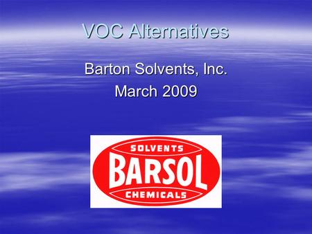 VOC Alternatives Barton Solvents, Inc. March 2009.