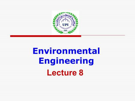 Environmental Engineering Lecture 8. Disinfection  As practiced in water treatment, disinfection refers to operations aimed at killing or rendering harmless,