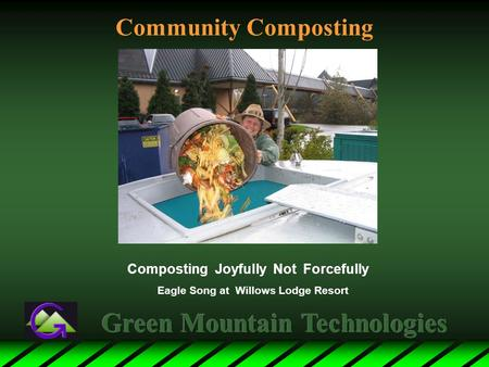 Community Composting Composting Joyfully Not Forcefully Eagle Song at Willows Lodge Resort.