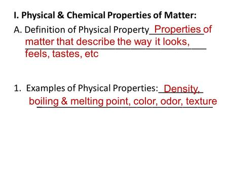 I. Physical & Chemical Properties of Matter: A