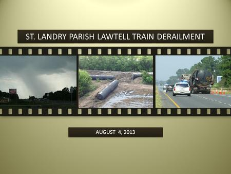 ST. LANDRY PARISH LAWTELL TRAIN DERAILMENT AUGUST 4, 2013.