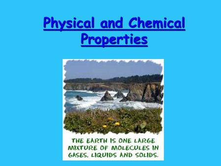 Physical and Chemical Properties. What are properties? Matter has observable and measurable qualities. We can use general properties to identify substances.