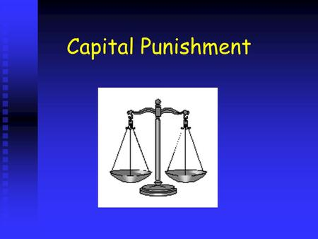 Capital Punishment A definition of capital punishment Capital punishment is when a sentence of death is given for a crime committed.