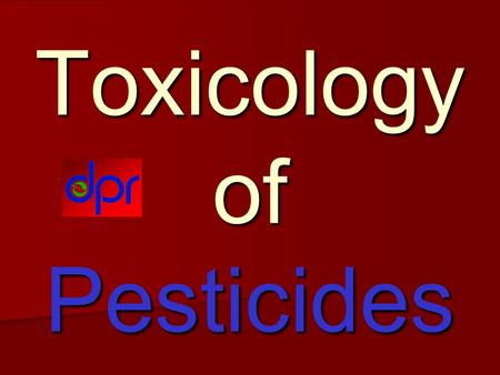 Toxicology of Pesticides. Dose/Response Dose Terminology LD 50 = Lethal Dose 50% Test Population LD 0 = Highest Dose with no Lethality in the Test Population.