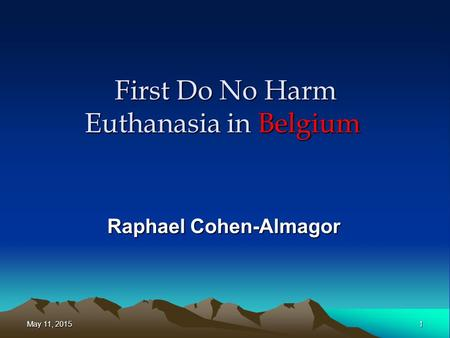 First Do No Harm Euthanasia in Belgium