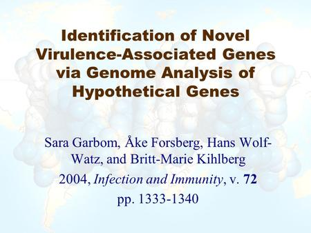 Identification of Novel Virulence-Associated Genes via Genome Analysis of Hypothetical Genes Sara Garbom, Åke Forsberg, Hans Wolf- Watz, and Britt-Marie.