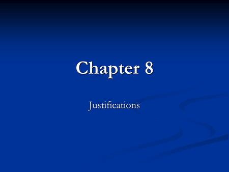 Chapter 8 Justifications. Lippman, Contemporary Criminal Law, Second Edition Chapter Summary Affirmative Defenses Affirmative Defenses Mitigating Circumstances.