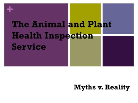 + The Animal and Plant Health Inspection Service Myths v. Reality.