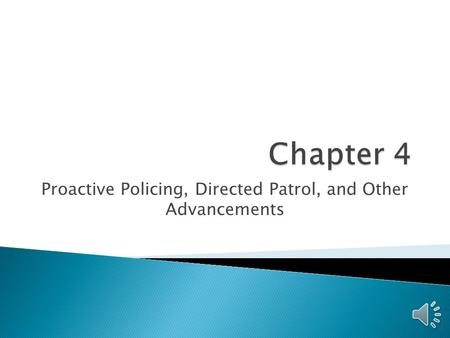 Proactive Policing, Directed Patrol, and Other Advancements.