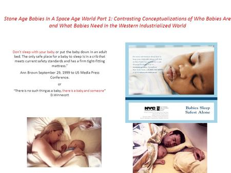 Stone Age Babies In A Space Age World Part 1: Contrasting Conceptualizations of Who Babies Are and What Babies Need In the Western Industrialized World.