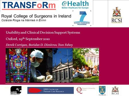 PHS / Department of General Practice Royal College of Surgeons in Ireland Coláiste Ríoga na Máinleá in Éirinn Usability and Clinical Decision Support Systems.