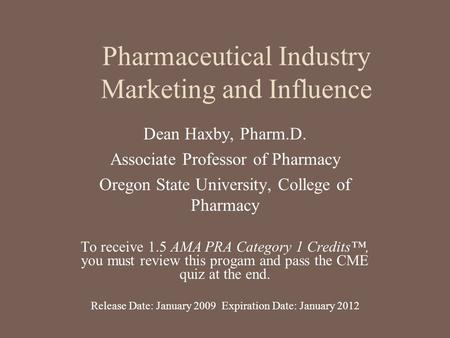 Pharmaceutical Industry <strong>Marketing</strong> and Influence