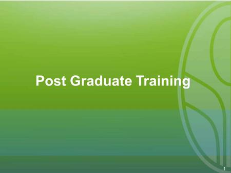 1 Post Graduate Training. 2 Enhanced Structured & Formative Training Designated core faculty with protected time PEOPLE Regular formative assessments.
