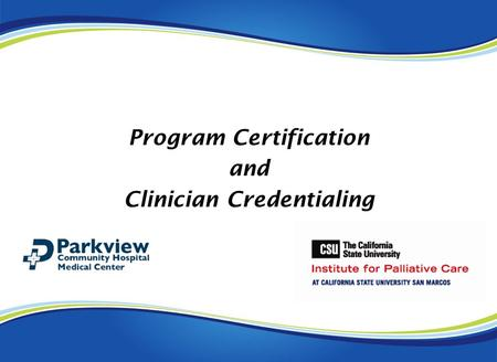 Program Certification and Clinician Credentialing.