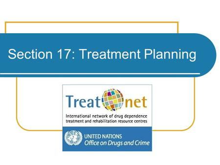 Section 17: Treatment Planning. 2 Icebreaker How do you define treatment planning?